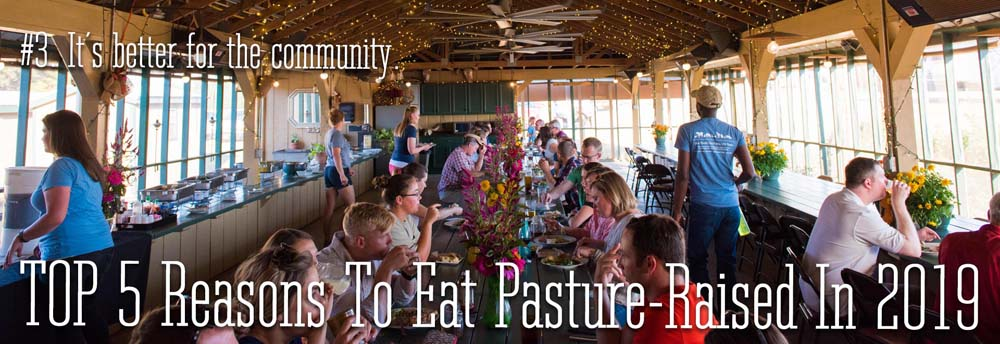 The #3 reason to eat pasture-raised in 2019. It is better for our community.