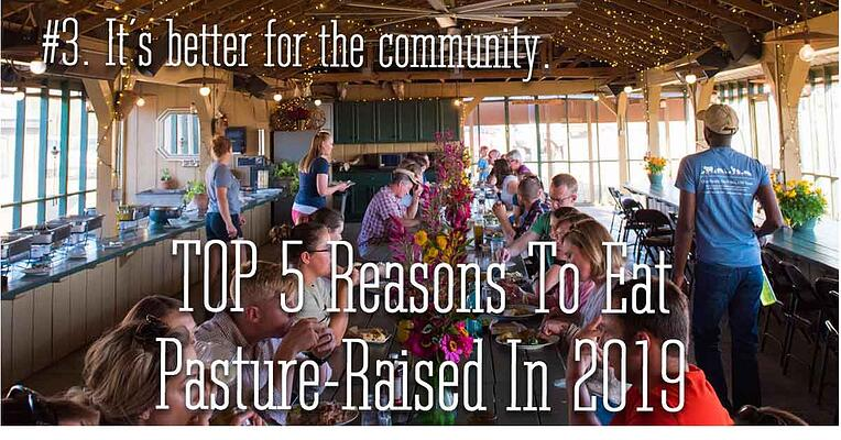 Reason 3 to eat pasture raised in 2019. It is better for rural communities.